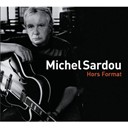 Michel Sardou - Hors format