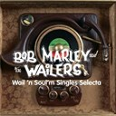Bob Marley / Bob Marley &amp; The Wailers - Wail'n soul'm singles selecta