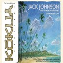 Jack Johnson - Live from the kokua festival