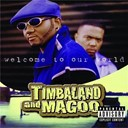 Magoo / Timbaland - Welcome to our world