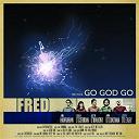 Fred - Go god go