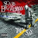Scars On Broadway - They Say