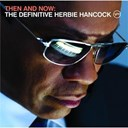 Herbie Hancock - Then and now : the definitive herbie hancock