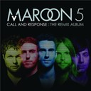 Maroon 5 - Call and response : the remix album