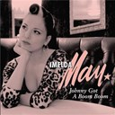 Imelda May - Johnny got a boom boom