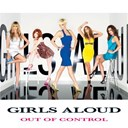 Girls Aloud - Out of control