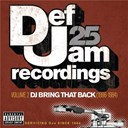 "3rd Bass / Boss / Ll Cool J / Method Man / Montell Jordan / Onyx / Oran ""Juice"" Jones / Public Enemy / Redman / Slick Rick / Smooth / T-La Rock / The Nice - Def jam 25: volume 2 -  dj bring that back (1996-1984)"