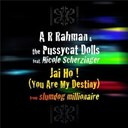 A.r. Rahman / The Pussycat Dolls - Jai ho! (you are my destiny)
