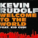 Kevin Rudolf - Welcome to the world