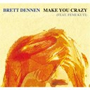 Brett Dennen / Femi Kuti - Make you crazy