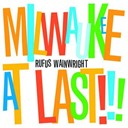 Rufus Wainwright - Milwaukee at last !!!