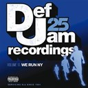 Caddillac Tah / Cam'ron / Dmx / Fabolous / Foxy Brown / Ja Rule / Jay-Z / Juelz Santana / Ll Cool J / Method Man / Redman - Def jam 25, vol. 15 - we run ny