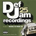 Beanie Sigel / Dmx / Freeway / Ghost Face Killah / Ja Rule / Jay-Z / Kanye West / Ll Cool J / Nas / Shyne / Young Jeezy - Def jam 25, vol 17 - music to ride to