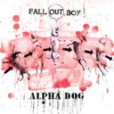 Fall Out Boy - Alpha dog