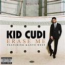 Kid Cudi - Erase me