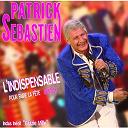Patrick Sébastien - L'Indispensable Pour Faire La Fête - Best Of