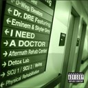 Dr Dre - I need a doctor