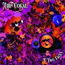 The Coral - Two faces