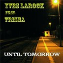 Yves Larock - Until tomorrow