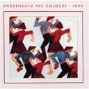 Inxs - Underneath the colours 2011 remaster