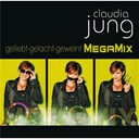 Claudia Jung - Geliebt gelacht geweint (megamix)