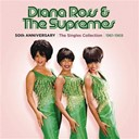 Diana Ross / The Supremes - 50th anniversary : the single collection 1961 / 1969