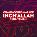 Grand Corps Malade - Inch' allah