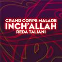 Grand Corps Malade - Inch' allah