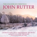 Bach Choir / John Rutter - The colours of christmas