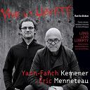 Eric Menneteau / Yann-Fanch Kemener - Vive la liberte