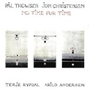 Arild Andersen / Jon Christensen / Pal Thowsen / Terje Rypdal - No time for time