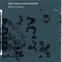 John Abercrombie - Within a song
