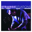 Chicken Shack / Stan Webb - Strange situations: the stan webb &amp; chicken shack indigo sessions