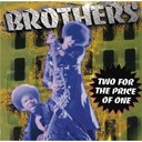 Brothers - Two for the price of one