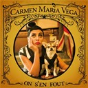 Carmen Maria Vega - On s'en fout