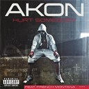 Akon - Hurt somebody