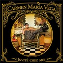Carmen Maria Vega - Invit&eacute; chez moi