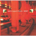 Kent - Metropolitain