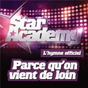 Star Academy - Parce qu'on vient de loin