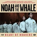 Noah / The Whale - Heart of nowhere
