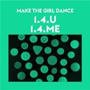 Make The Girl Dance - 1.4.u, 1.4.me