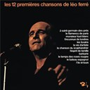 Léo Ferré - Les 12 premières chansons de léo ferré