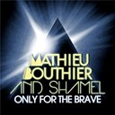 Mathieu Bouthier / Shamel - Only for the brave
