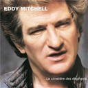 Eddy Mitchell - Le cimetiere des elephants