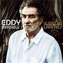 Eddy Mitchell - Le goût des larmes