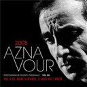 Annie Cordy / Charles Aznavour / Hélène Segara / Isabelle Boulay / Katia Aznavour / Lio / Mayra Andrade / Serge Lama - Vol.29 - 2005 discographie studio originale