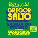 Gregor Salto - Samba do mundo (fatboy slim presents gregor salto)