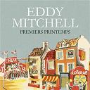 Eddy Mitchell - Premiers printemps