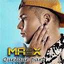 Ma2x - Quelque part