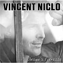 Vincent Niclo - Jusqu'à l'ivresse